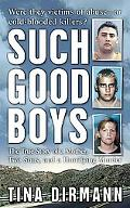 Such Good Boys The True Story of a Mother, Two Sons And a Horrifying Murder