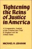 Tightening the Reins of Justice in America: A Comparative Analysis of the Criminal Jury Tria...