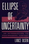 Ellipse of Uncertainty An Introduction to Postmodern Fantash