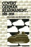 Covert German Rearmament, 1919-1939: Deception and Misperception (Foreign Intelligence Book ...