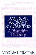 American Women Songwriters A Biographical Dictionary