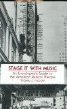 Stage It With Music An Encyclopedic Guide to the American Musical Theatre