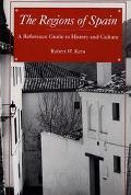 Regions of Spain A Reference Guide to History and Culture