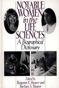 Notable Women in the Life Sciences A Biographical Dictionary
