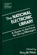 National Electronic Library A Guide to the Future for Library Managers