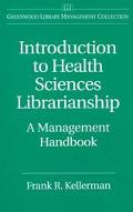 Introduction to Health Sciences Librarianship A Management Handbook