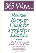 365 Ways... Retirees' Resource Guide for Productive Lifestyles