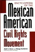Encyclopedia of the Mexican American Civil Rights Movement