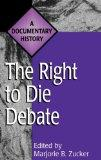 Right to Die Debate A Documentary History