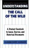 Understanding the Call of the Wild A Student Casebook to Issues, Sources, and Historical Doc...
