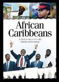 African Caribbeans A Reference Guide