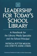 Leadership for Today's School Library A Handbook for the Library Media Specialist and the Sc...