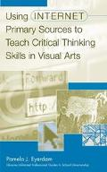 Using Internet Primary Sources to Teach Critical Thinking Skill in Visual Arts