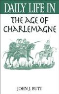 Daily Life in the Age of Charlemagne
