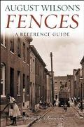 August Wilson's Fences A Reference Guide