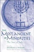 Most Ancient of Minorities The Jews of Italy