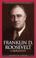 Franklin D. Roosevelt A Biography