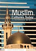 Muslim Cultures Today A Reference Guide
