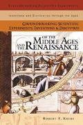 Groundbreaking Scientific Experiments, Inventions, and Discoveries of the Middle Ages and th...