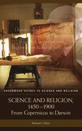 Science And Religion, 1450-1900 From Copernicus To Darwin