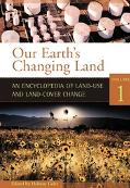 Our Earth's Changing Land An Encyclopedia of Land-use And Land-cover Change