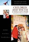 Children and Youth in Sickness and in Health A Historical Handbook and Guide