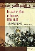Age of Wars of Religion, 1000-1650 An Encyclopedia of Global Warfare And Civilization