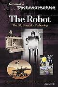 Robot The Life Story of a Technology