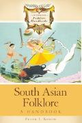South Asian Folklore A Handbook