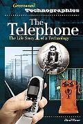 Telephone The Life Story of a Technology