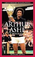 Arthur Ashe A Biography