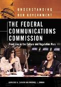 Federal Communications Commission Front Line in the Culture And Regulation Wars