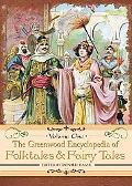 Greenwood Encyclopedia of Folktales and Fairy Tales