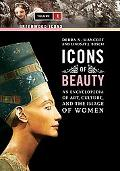 Icons of Beauty [2 volumes]: Art, Culture, and the Image of Women (Greenwood Icons)