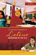 Praeger Handbook of Latino Education in the U.S.