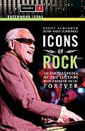 Icons of Rock An Encyclopedia of the Legends Who Changed Music Forever