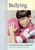 Bullying: A Handbook for Educators and Parents