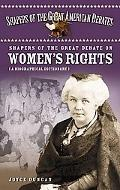 Shapers of the Great Debate on Women's Rights A Biographical Dictionary