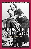 Bonnie and Clyde A Biography