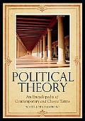Political Theory: An Encyclopedia of Contemporary and Classic Terms