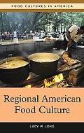 Regional American Food Culture (Food Cultures in America)