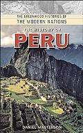 The History of Peru (Greenwood Histories of the Modern Nations Series)