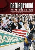 Battleground: Immigration [Two Volumes]