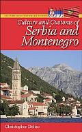 Culture and Customs of Serbia and Montenegro (Culture and Customs of Europe Series)