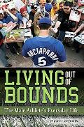 Living out of Bounds: The Male Athlete's Everyday Life