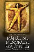 Managing Menopause Beautifully: Physically, Emotionally, and Sexually