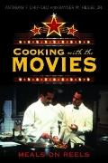 Cooking with the Movies : Meals on Reels