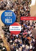 Crisis at the Polls: Reforming America's Antiquated Electoral System