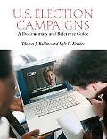 U. S. Election Campaigns : A Documentary and Reference Guide