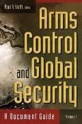 Arms Control and Global Security [2 volumes]: A Document Guide (Praeger Security International)